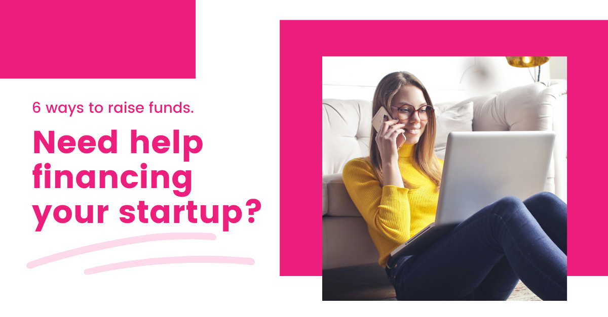 6 ways to fund your startup – and when to pick which option
